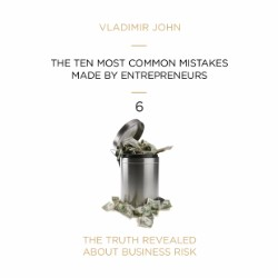 The ten most common mistakes made by entrepreneurs